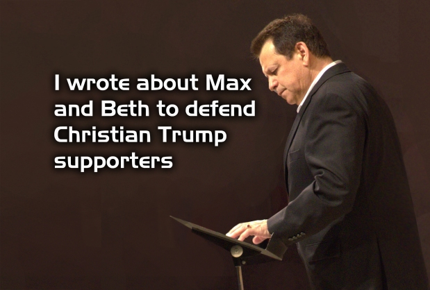 I wrote about Max and Beth to defend Christian Trumpsupporters